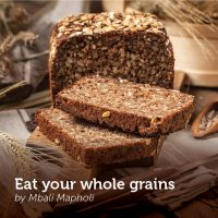 EAT YOUR WHOLE GRAINS